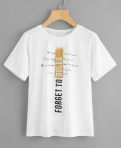 Forget To Rules T-Shirt ZNF08