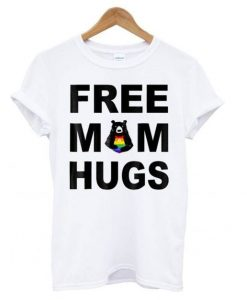 Free Mom Hugs White T shirt znf08