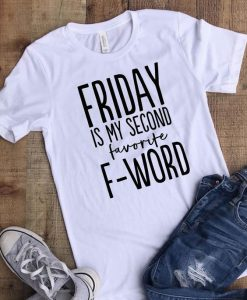 Friday is my Second Favorite F-word T-shirt ZNF08