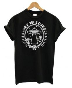 GET IN LOSER TSHIRT ZNF08