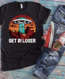 Get In Loser T Shirt ZNF08