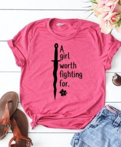 Girl worth fighting for shirt ZNF08