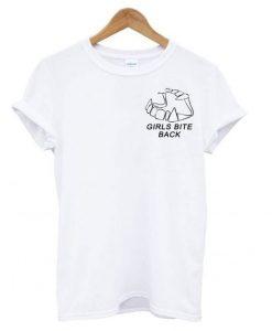 Girls Bite Back T shirt ZNF08