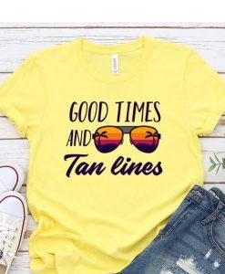 Good Times And Tan Lines TShirt ZNF08