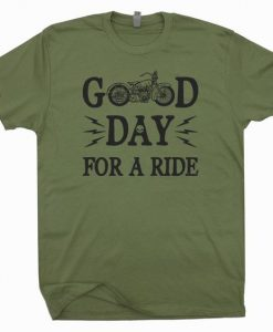 Good day For A Ride Motorcycle T Shirt ZNF08