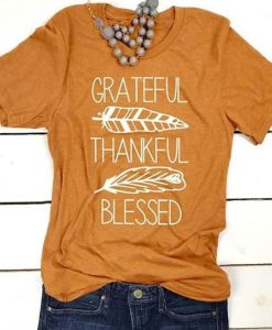 Grateful thankful blessed shirt ZNF08