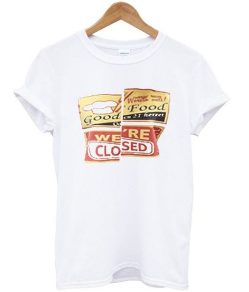 good food were closed t-shirt ZNF08