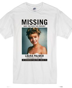 Laura Palmer Twin Peaks Missing T-Shirt