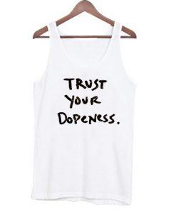 Trust Your Dopeness Tank Top