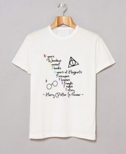 10 Years 1 Story Harry Potter Is Forever T Shirt THD