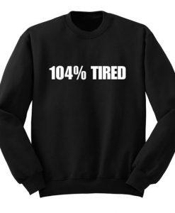 104-Tired-Sweatshirt-THD