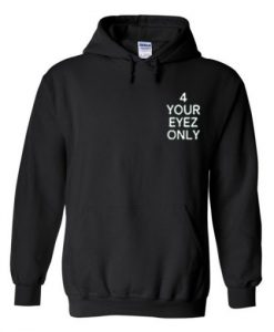 4 your eyez only hoodie THD