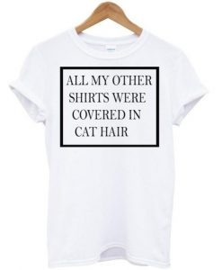 All My Other Shirts tshirt