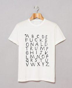 Alphabet Fuck Donald Trump T Shirt KM