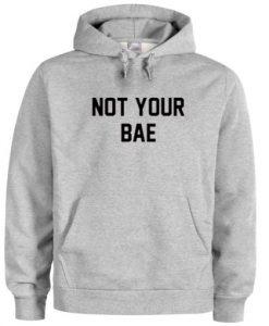 Not Your Bae Sweatshirt THD