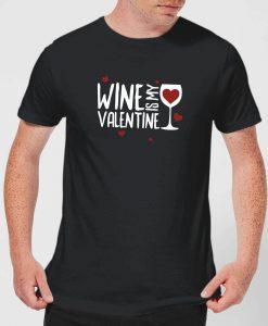 Wine Is My Valentine T-Shirt THD