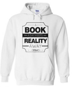 a-book-a-day-keeps-reality-away-hoodie-THD