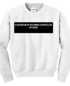 a-daydream-of-becoming-a-nightclub-Unisex-Sweatshirts THD