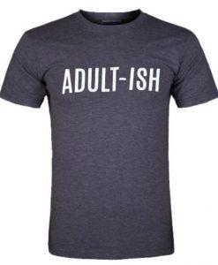 adult-ish tshirt