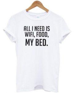 all i need is tshirt