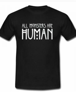 all monster are human T shirt