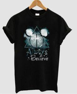 always believe tshirt