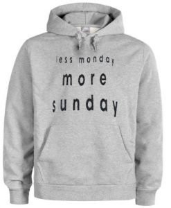 less-monday-more-sunday-hoodie-THD