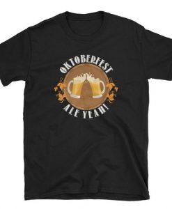 Ale Yeah Oktoberfest Beer Drinking Unisex T Shirt THD