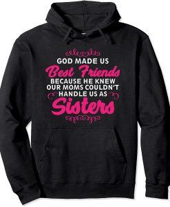 God Made Us Best Friends Sisters HOODIE THD