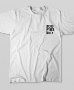 Good Vibes Only l T-shirt THD