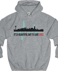 It's A Beautiful Day to Save Lives Greys Anatomy Hoodie THD