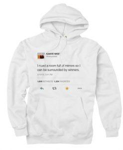 Kanye West Tweet I Need A Room Full of Mirrors HOODIE THD