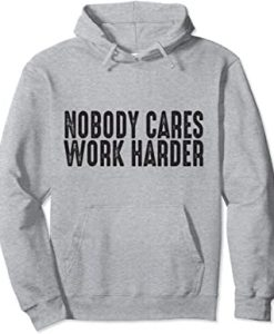 Nobody Cares Work Harder THD