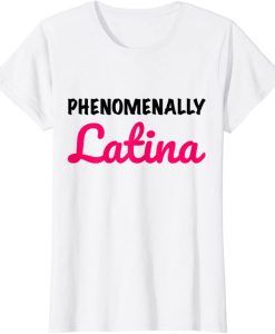 Phenomenally Latina T-SHIRT THD