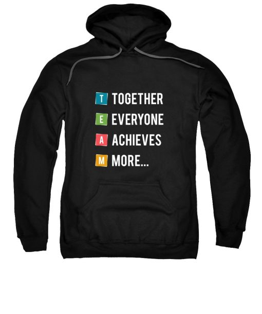 Together Everyone Achieves More HOODIE THD