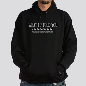 WHAT I IF TOLD YOU HOODIE THD