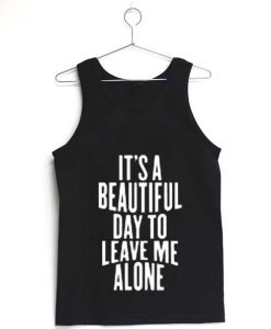 it's a beautiful day quotes tank top THD