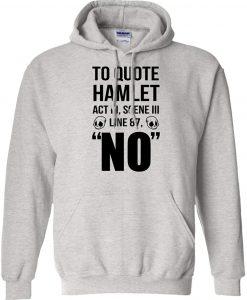 to Quote Hamlet Act III Scene HOODIE THD