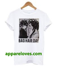 Be Famous Women Badha Rolled – Bad Hair Day T Shirt thd