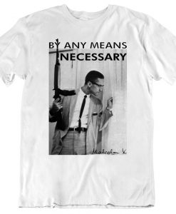 By Any Means Necessary Malcolm T-Shirt THD