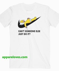 Can't Someone Else Just Do It Simpsons DONUT T Shirt THD