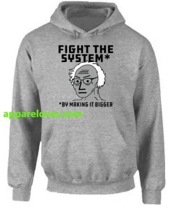 Fight The System By Making It Bigger Hoodie THD