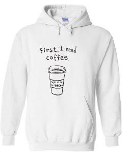 First i need coffee good morning Hoodie thd