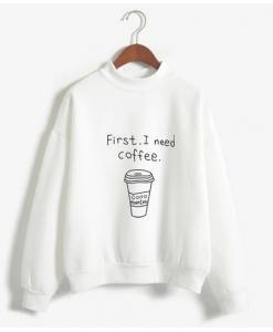 First i need coffee good morning sweatshirt thd