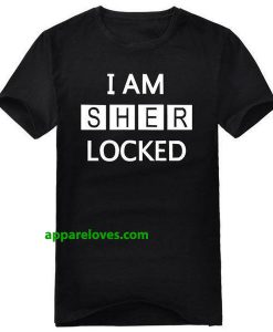 I AM SHER LOCKED T-Shirt THD