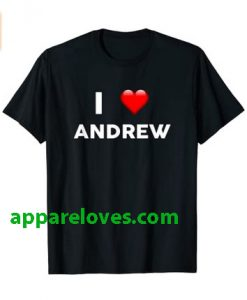 I Love ANDREW T-Shirt (Name request T-Shirt )thd