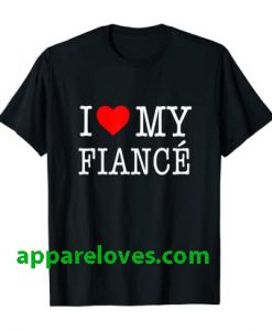 I Love My Fiance- T-Shirt thd