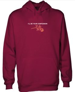 I'll Be Your Confession Maroon Hoodie THD
