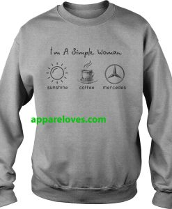 I'm simple woman like sunshine coffee and Mercedes shirt
