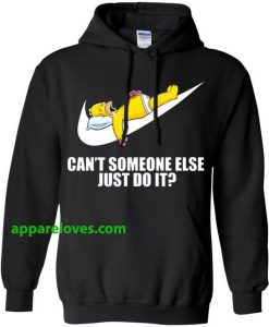 Just Do It Homer Simpson Can't Someone Else HOODIE DONUT THD
